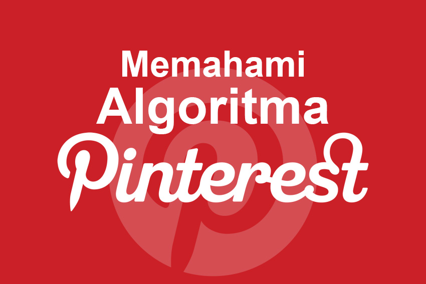 Memahami Algoritma Pinterest